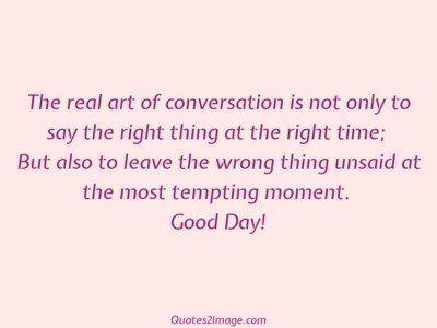 gooddayquoterealartconversation