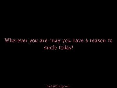 good-day-quote-reason-smile-today