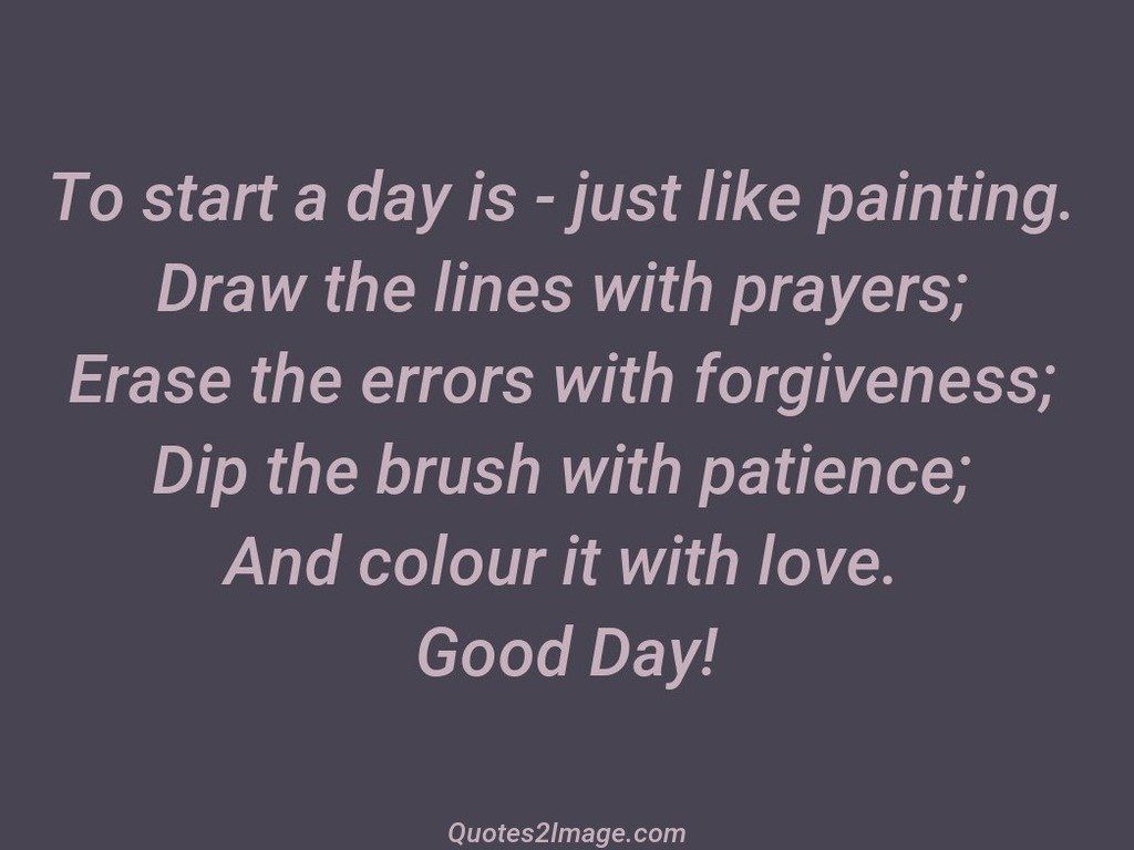 To start a day is  just like painting