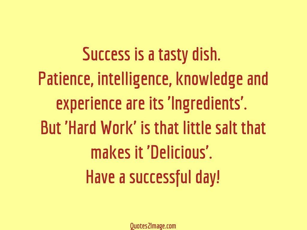 Success is a tasty dish   Good Day   Quotes 2 Image
