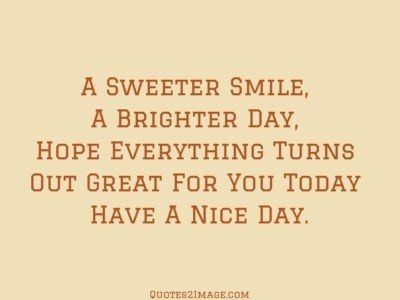 good-day-quote-sweeter-smile