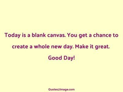 good-day-quote-today-blank-canvas