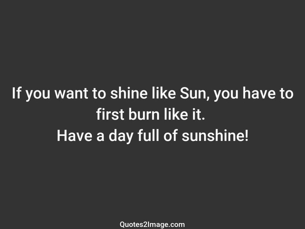 If you want to shine like Sun