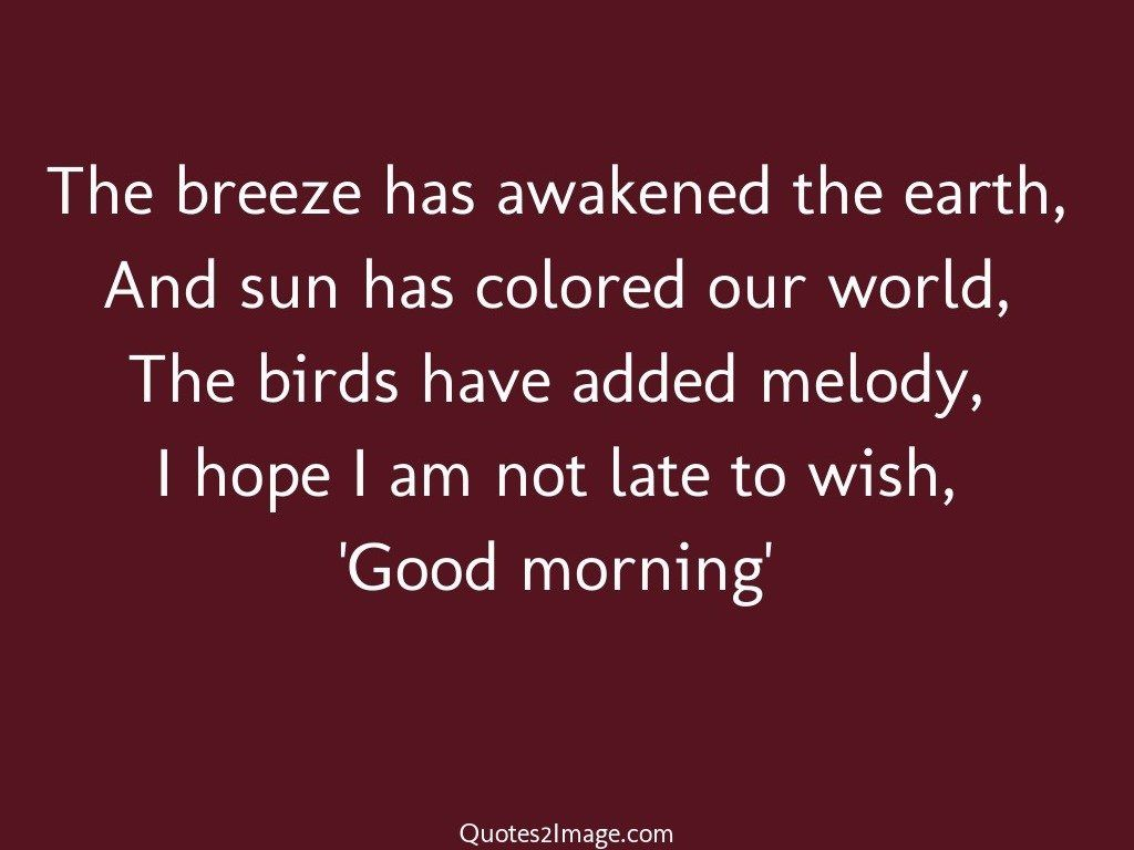 The breeze has awakened the earth
