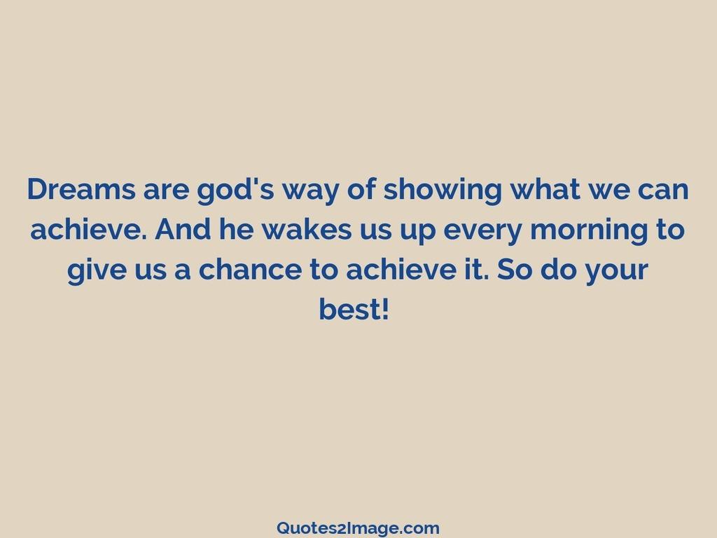 Dreams are god's way