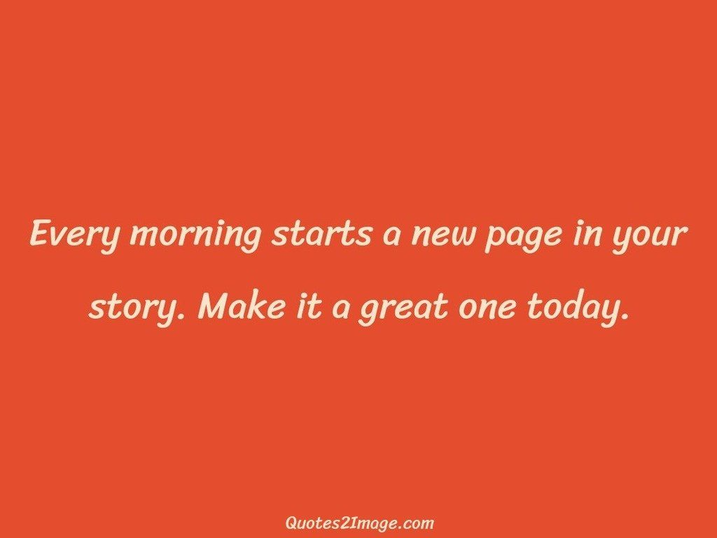 Every morning starts