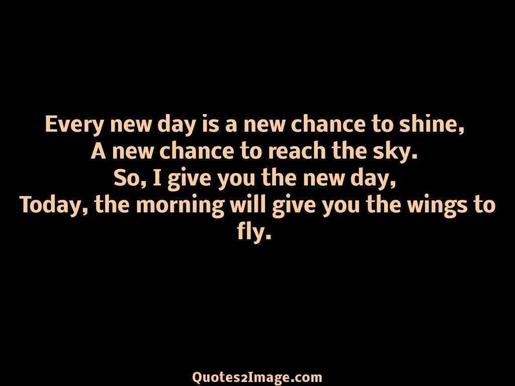 Good Morning Quotes New Day : Every new day good morning quotes image