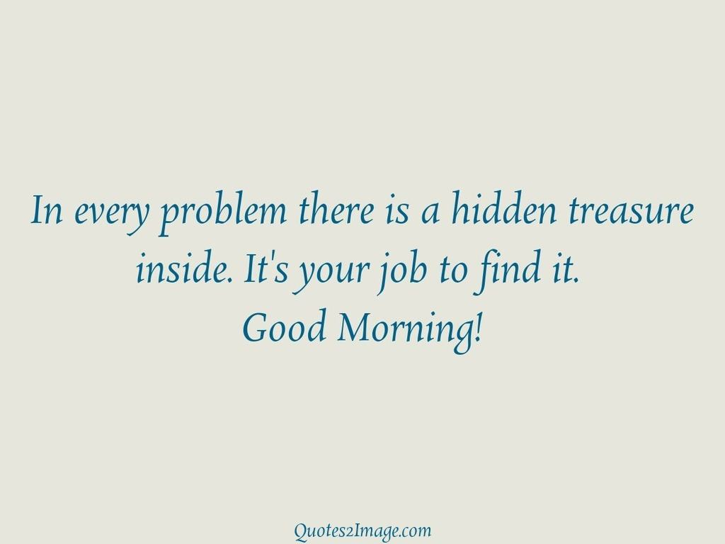 In every problem there is a hidden