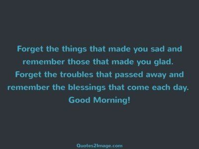 good-morning-quote-forget-things-made