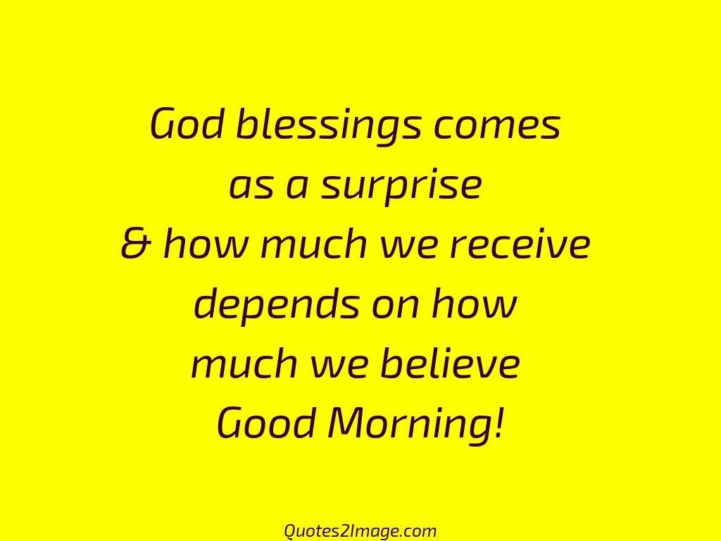 God blessings comes - Good Morning - Quotes 2 Image