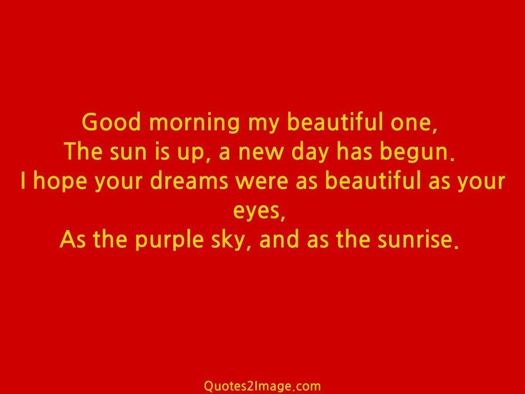 Good morning my beautiful