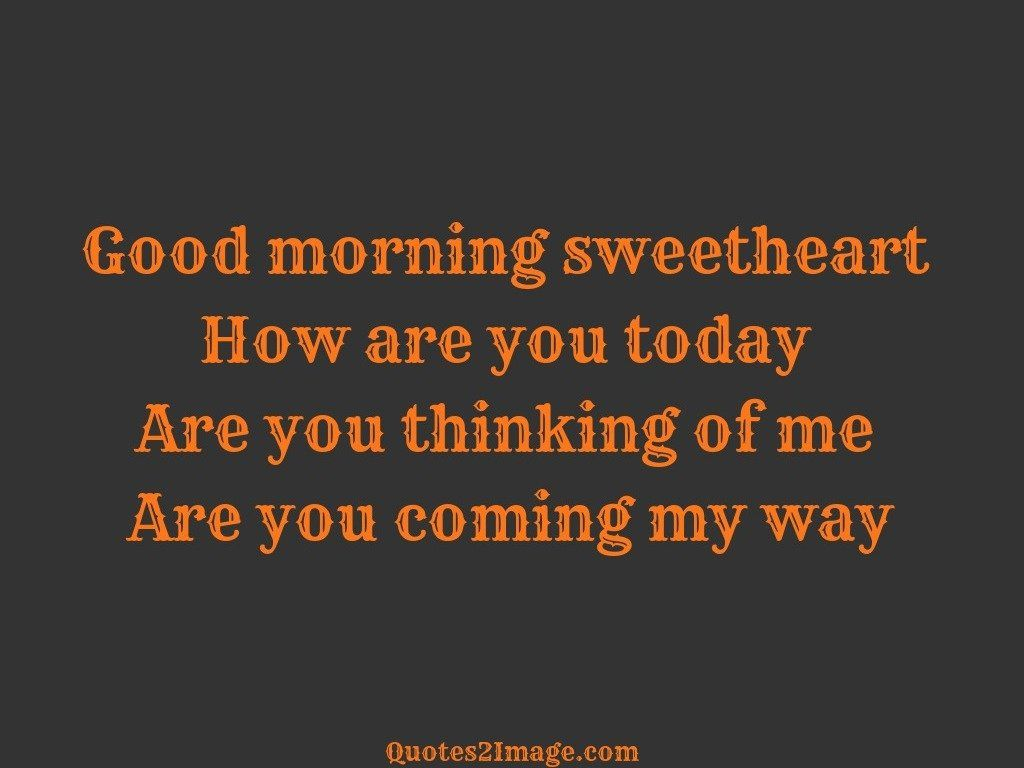 Good morning sweetheart - Good Morning - Quotes 2 Image