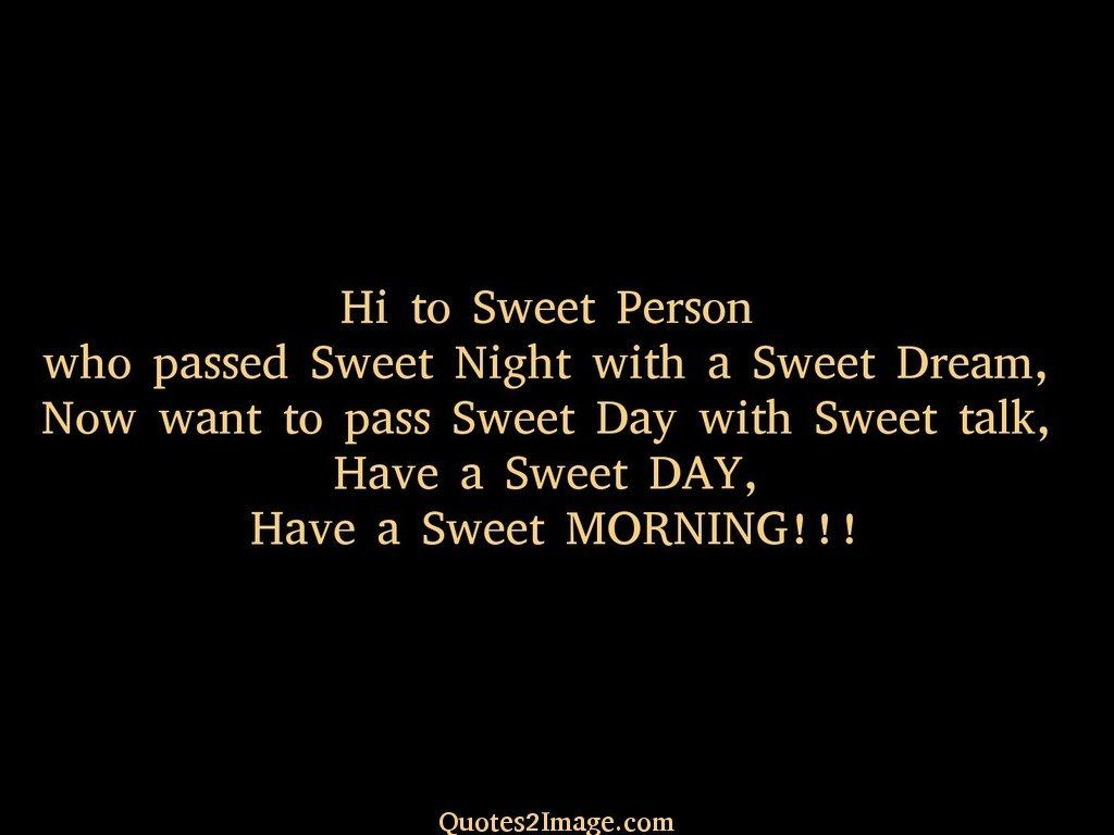 Good Person Quotes Hi To Sweet Person  Good Morning  Quotes 2 Image