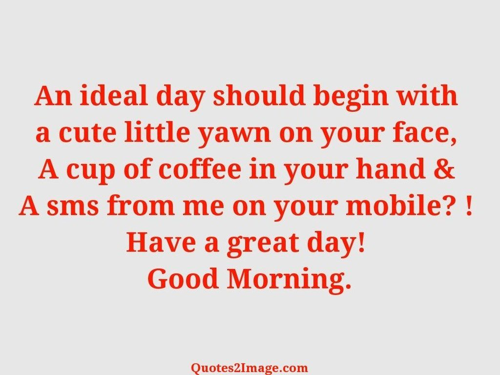 An ideal day should begin
