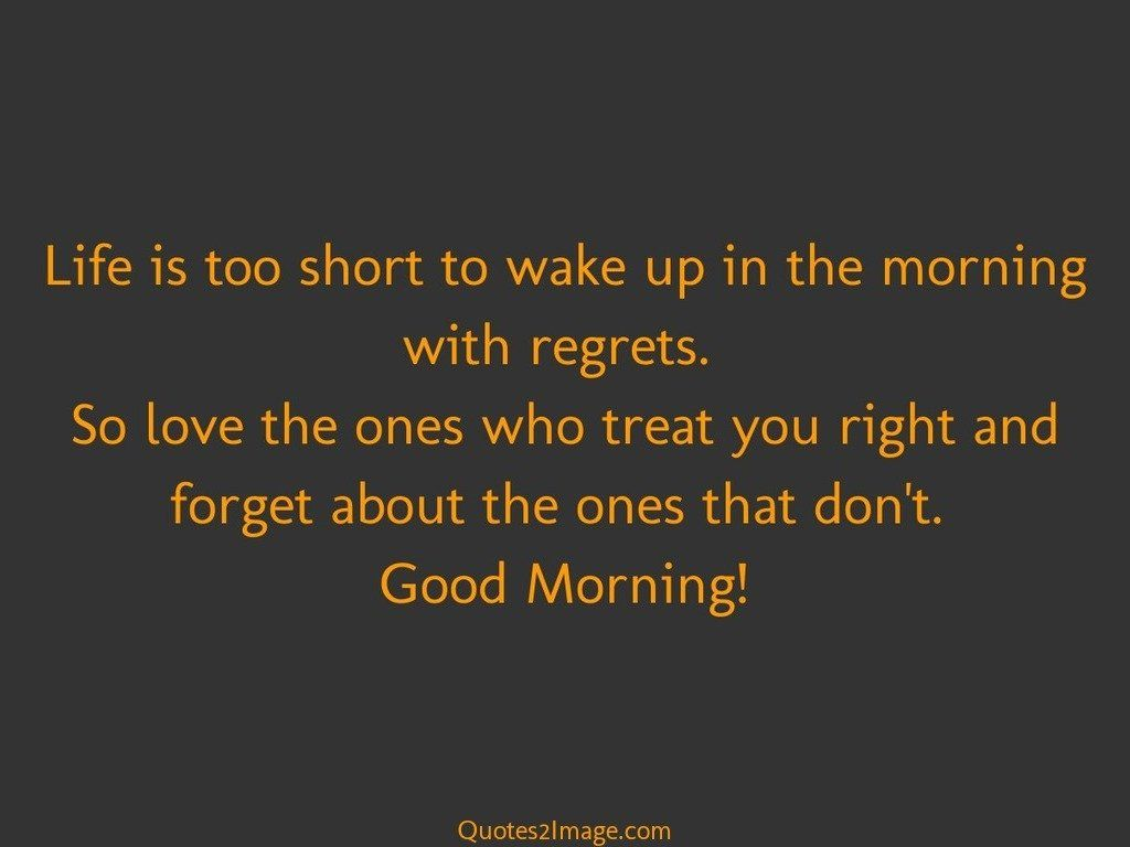 Morning Life Quotes Alluring Life Is Too Short To Wake  Good Morning  Quotes 2 Image
