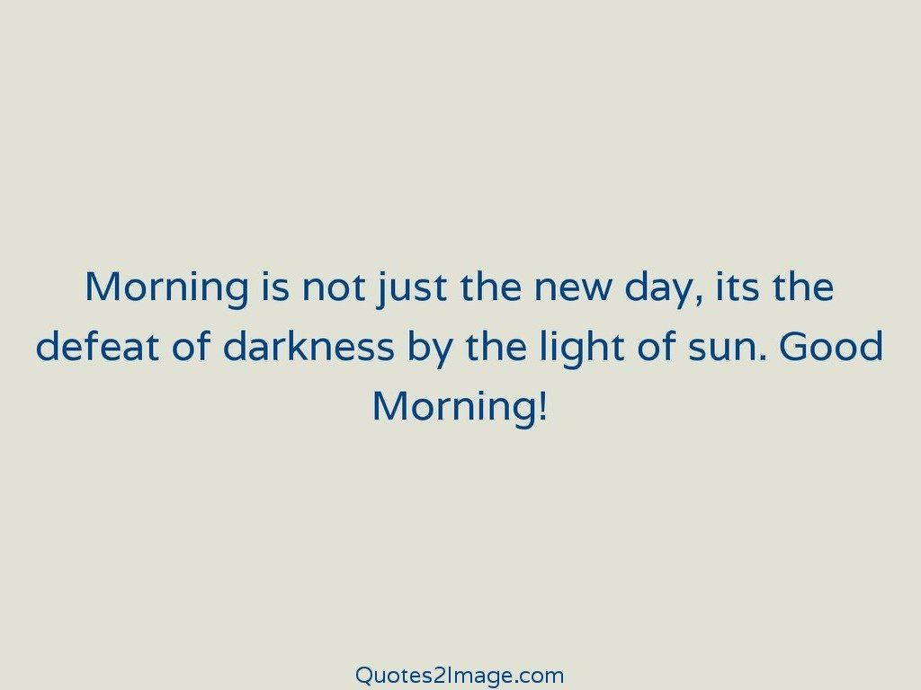 Morning is not just the new day