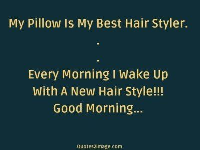 goodmorningquotepillowbesthair