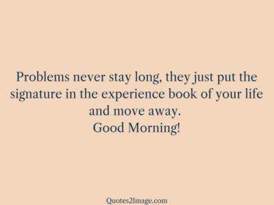 goodmorningquoteproblemsstaylong