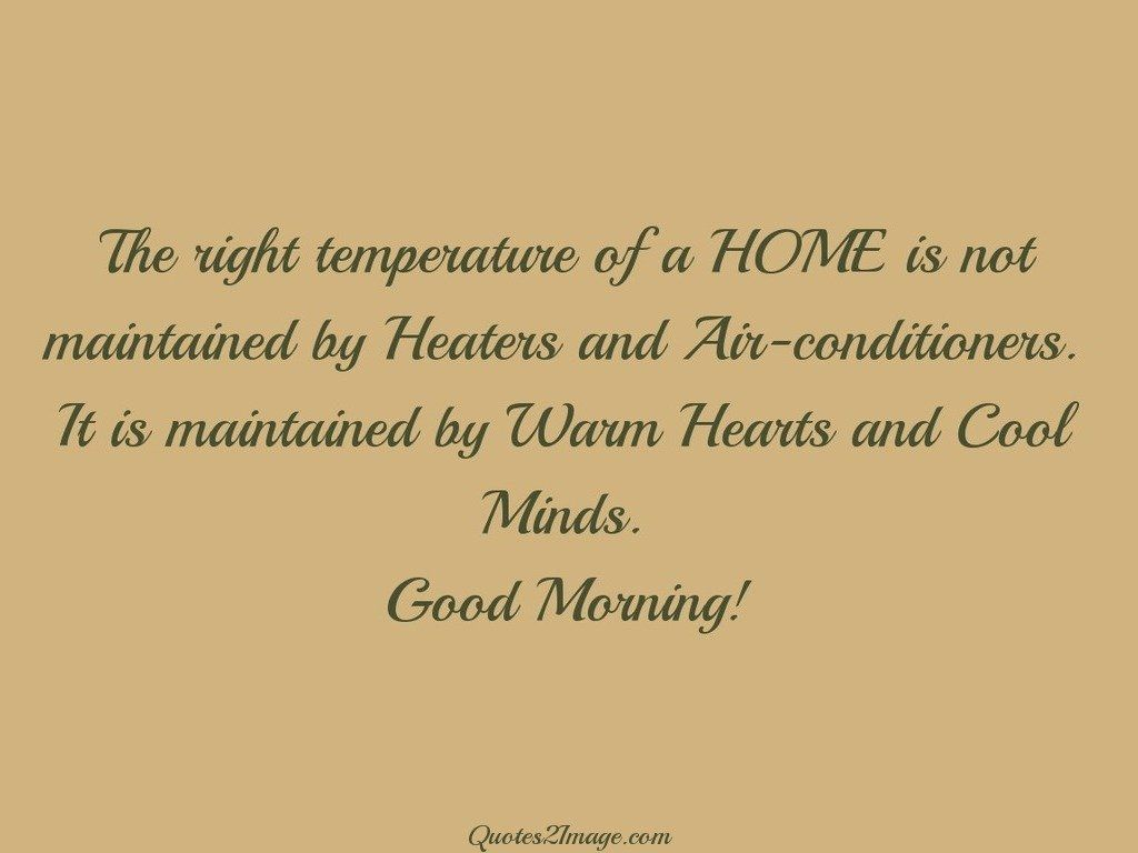 Quotes Morning The Right Temperature Of A Home  Good Morning  Quotes 2 Image