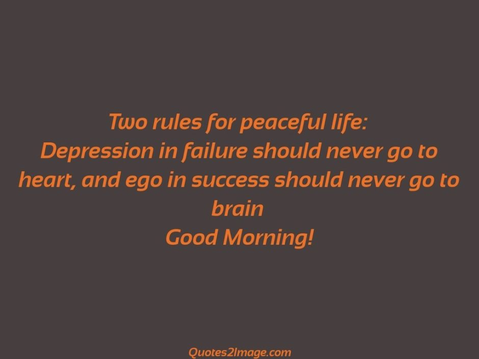 Two rules for peaceful life