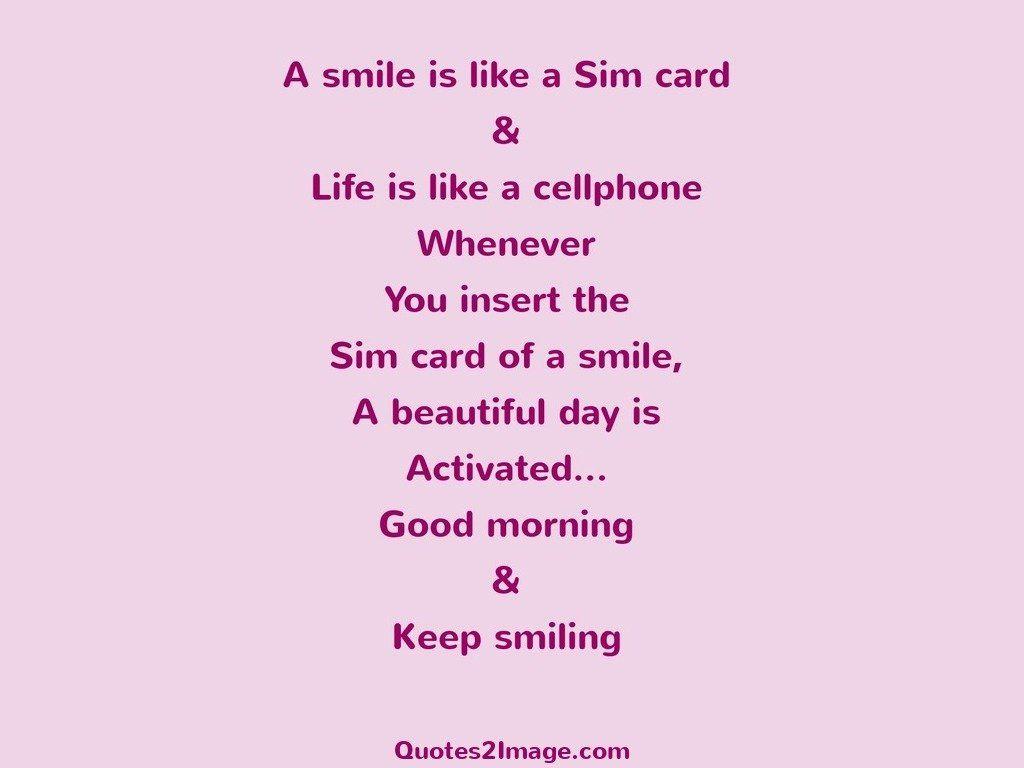 A smile is like a Sim card
