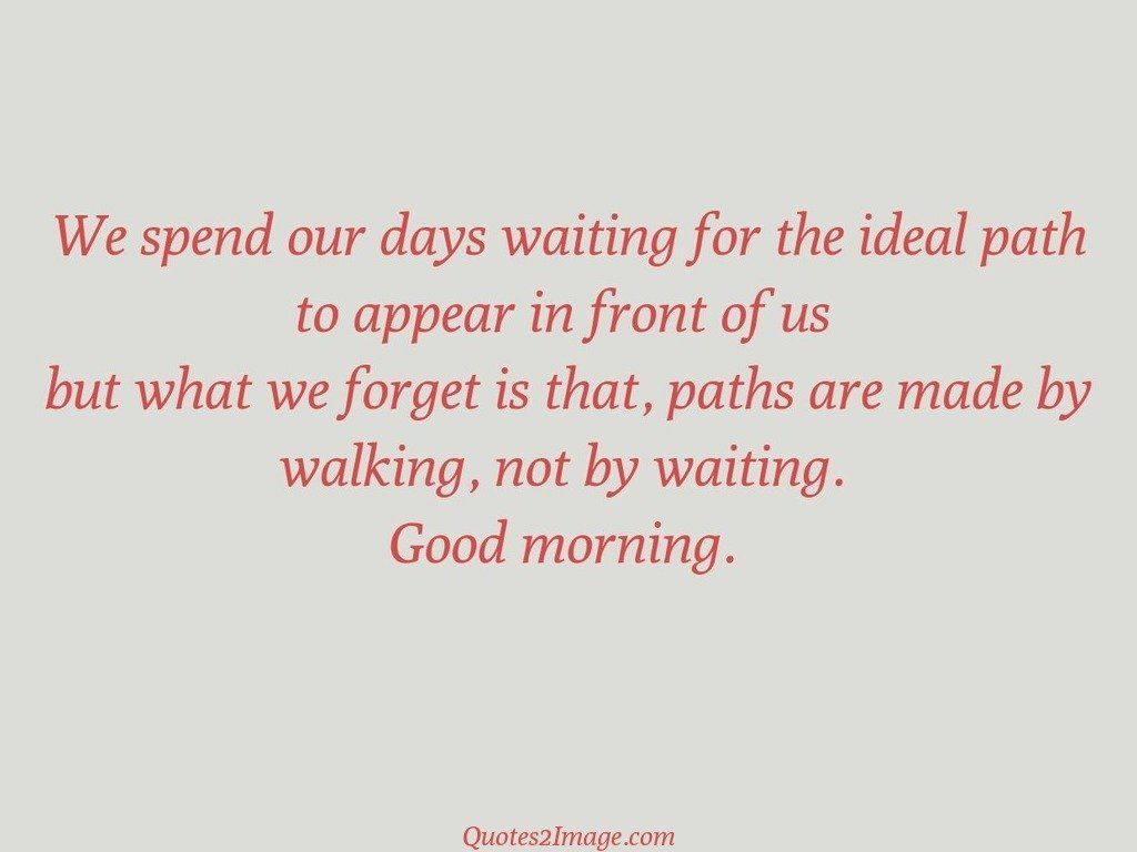 We spend our days waiting
