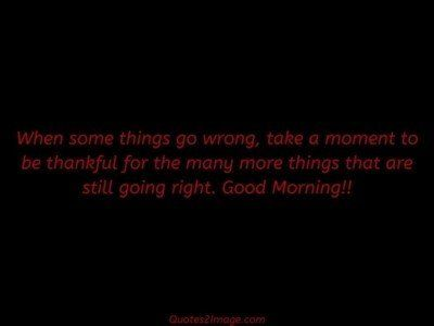 good-morning-quote-things-go-wrong