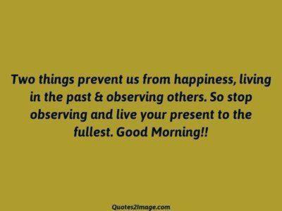 good-morning-quote-things-prevent-happiness