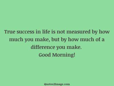 goodmorningquotetruesuccesslife