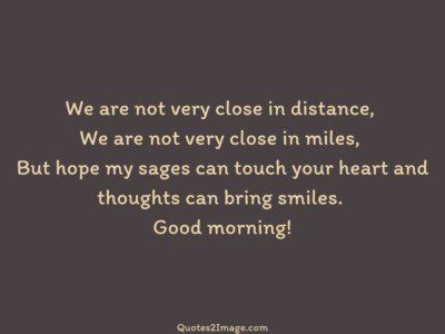 goodmorningquoteveryclosedistance