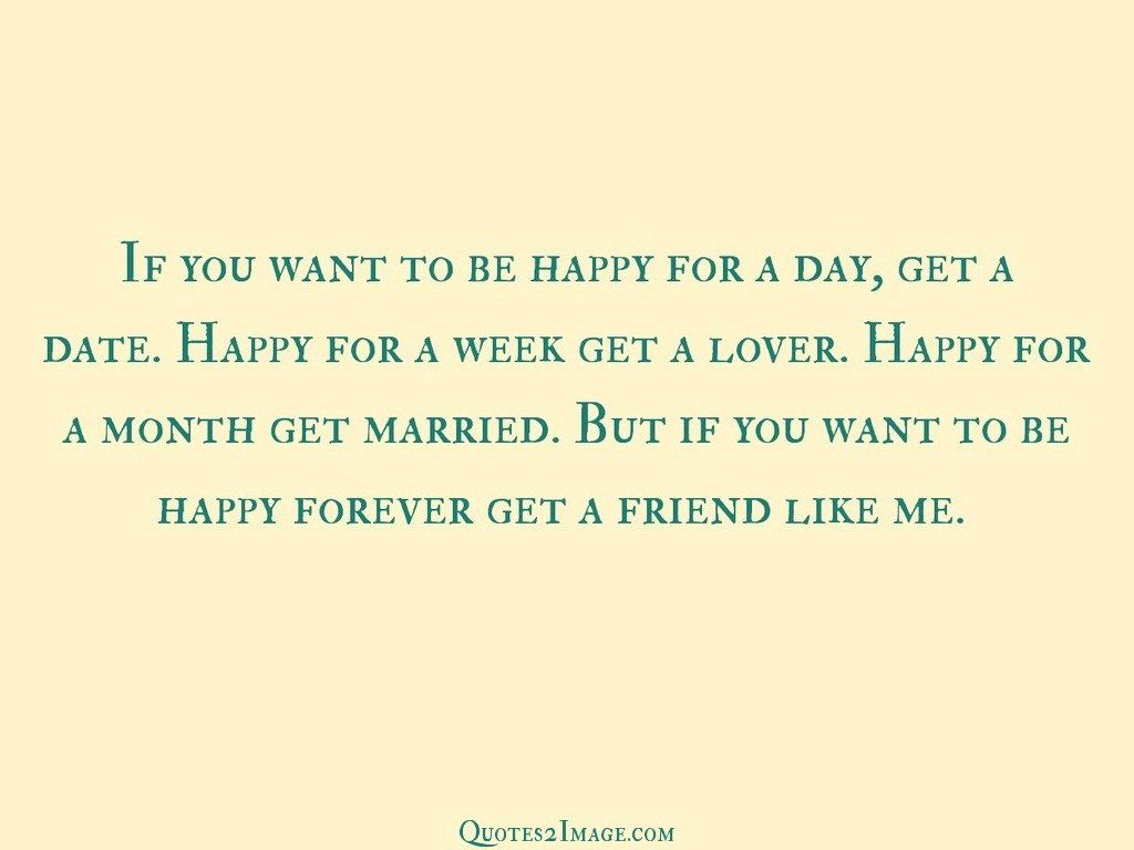 If you want to be happy for a day