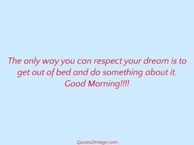 good-morning-quote-way-respect-dream