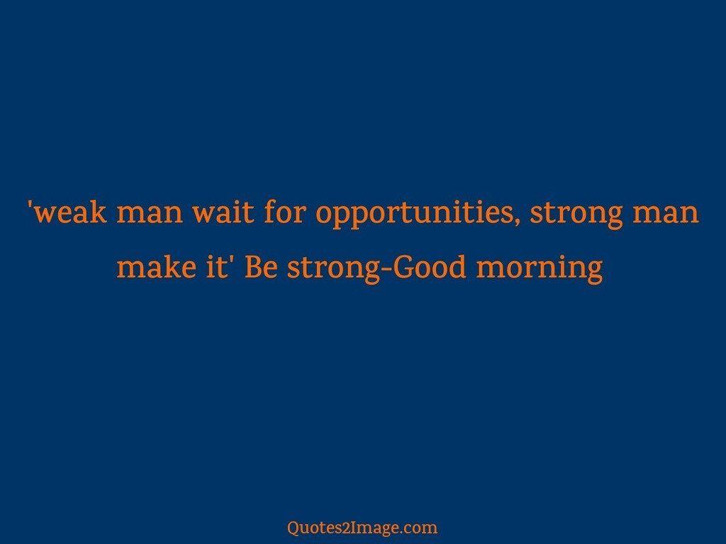 Weak man wait