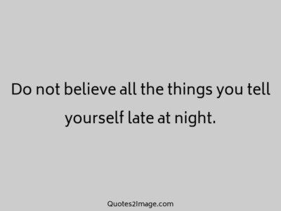 good-night-quote-believe-things-tell