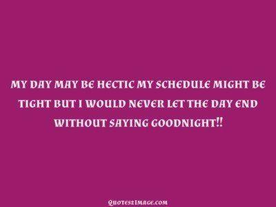 goodnightquotedayhecticschedule