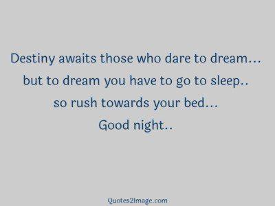 good-night-quote-destiny-awaits-dare