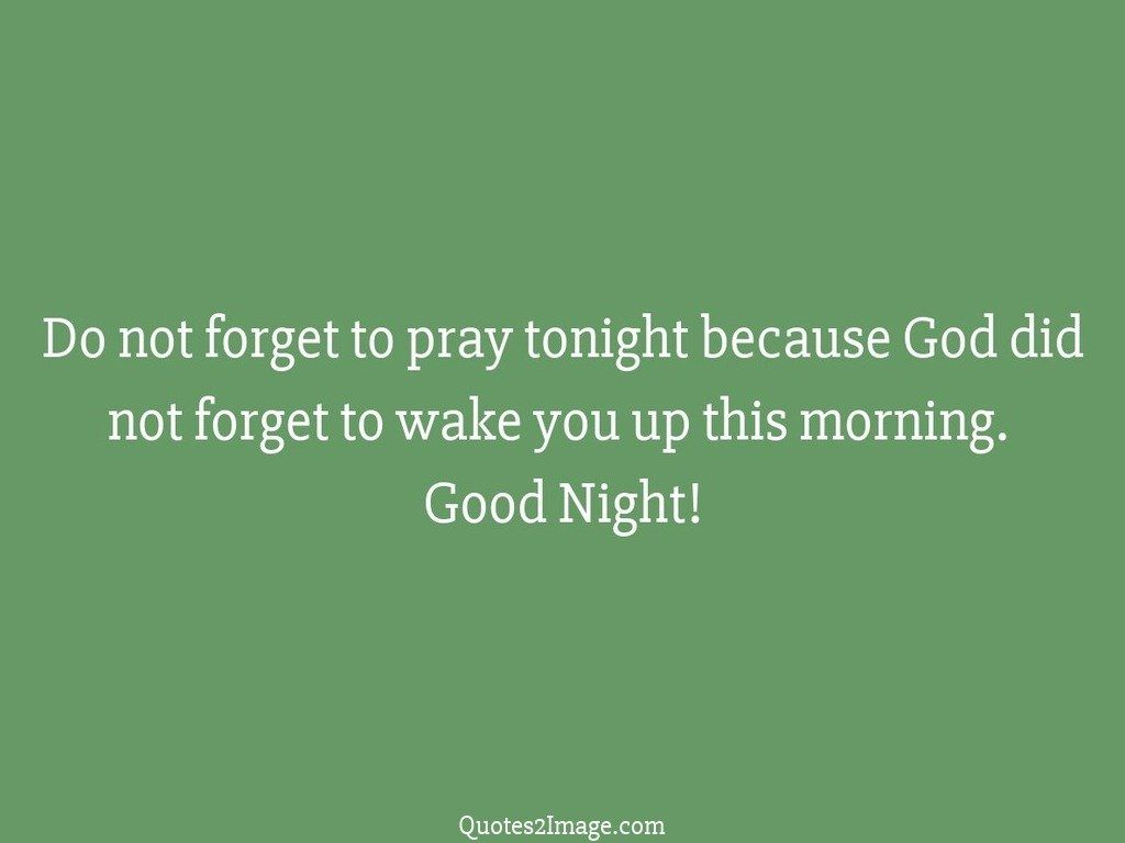 Do not forget to pray tonight
