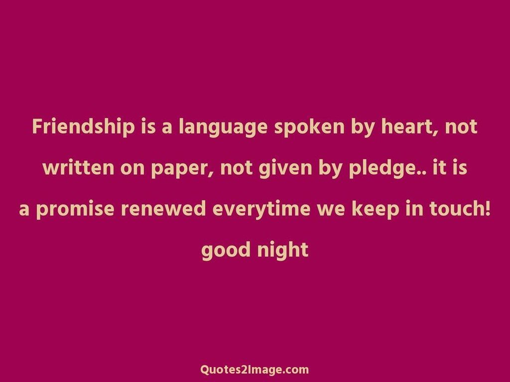 Good Quote About Friendship Friendship Is A Language Spoken  Good Night  Quotes 2 Image
