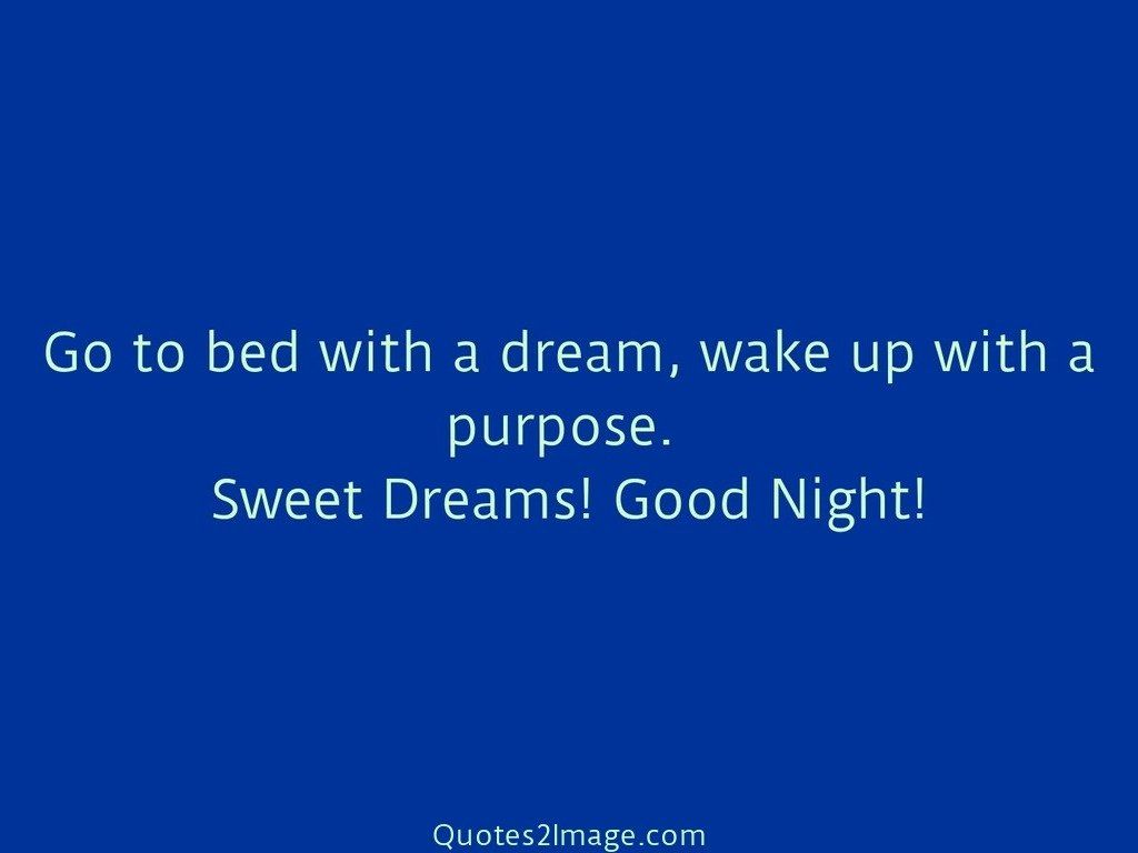 Go to bed with a dream