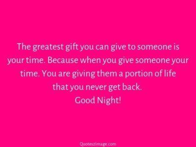 good-night-quote-greatest-gift-give