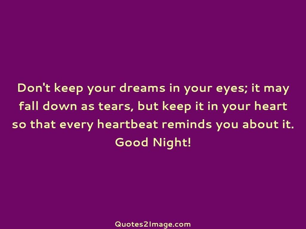 Dont keep your dreams in your eyes