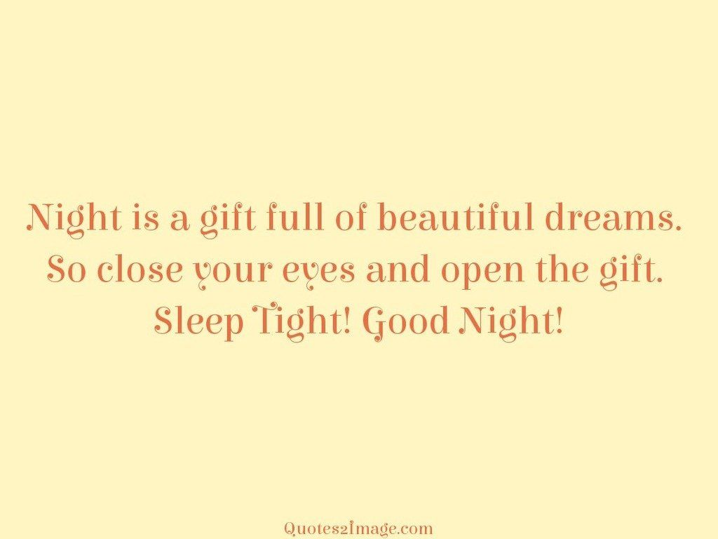 Night is a gift full