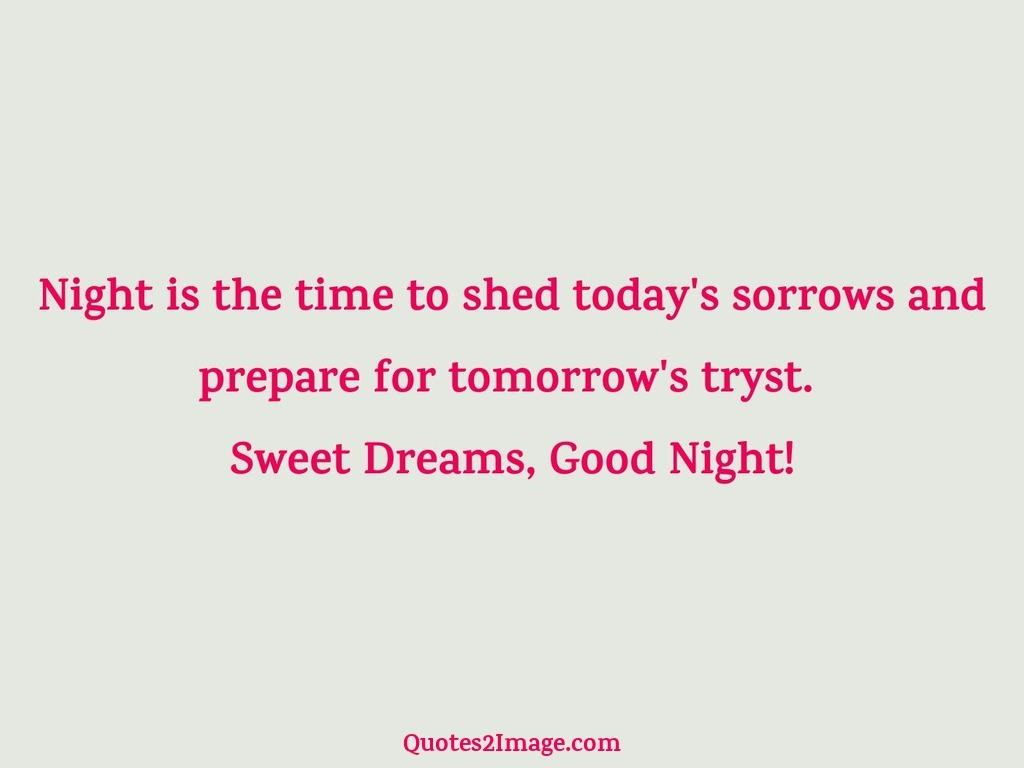 Night is the time to shed