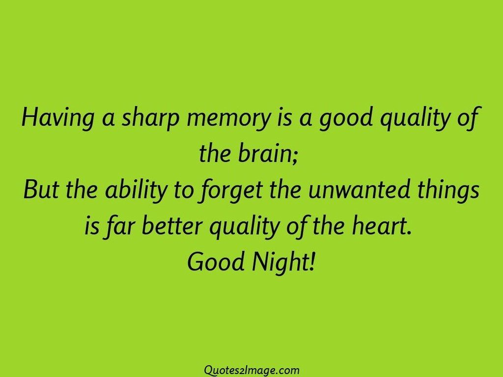 Having a sharp memory is a good