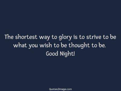 goodnightquoteshortestwayglory