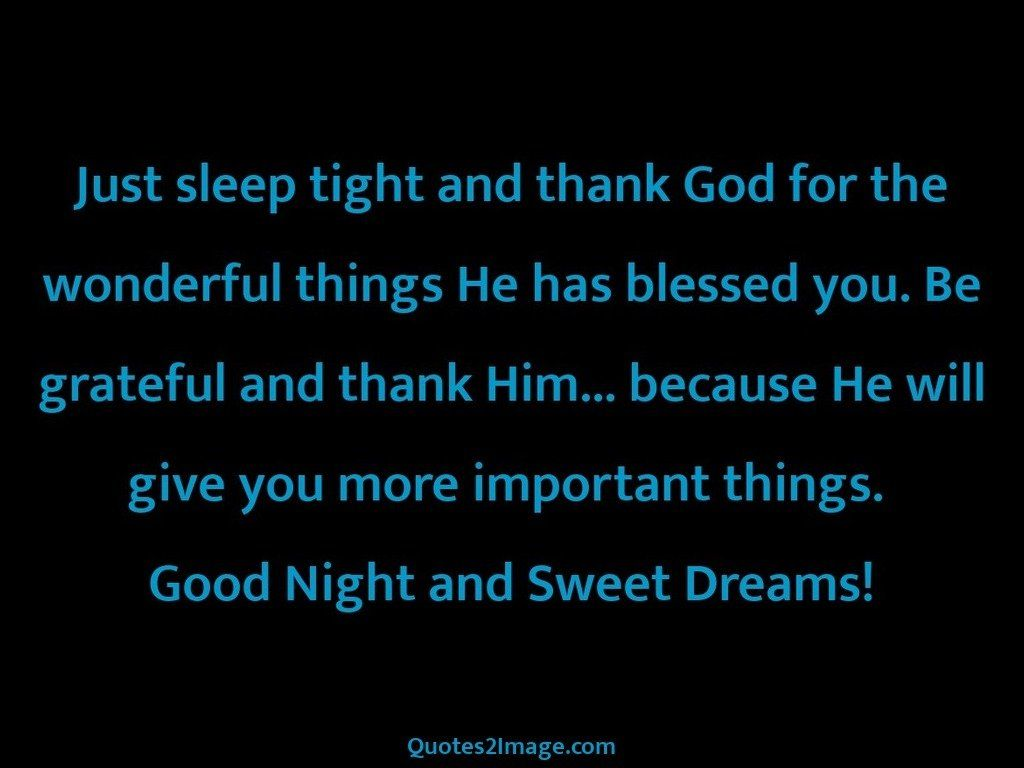 Just sleep tight and thank