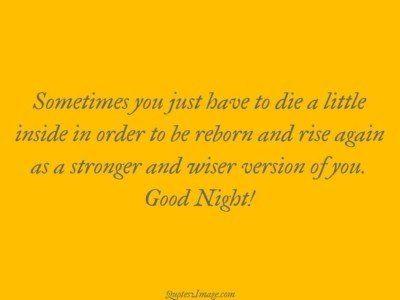 good-night-quote-sometimes-die-reborn