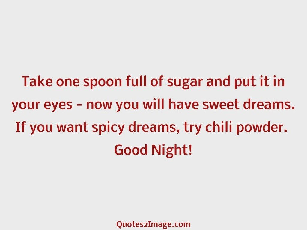 Take one spoon full