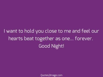 goodnightquotewantholdclose