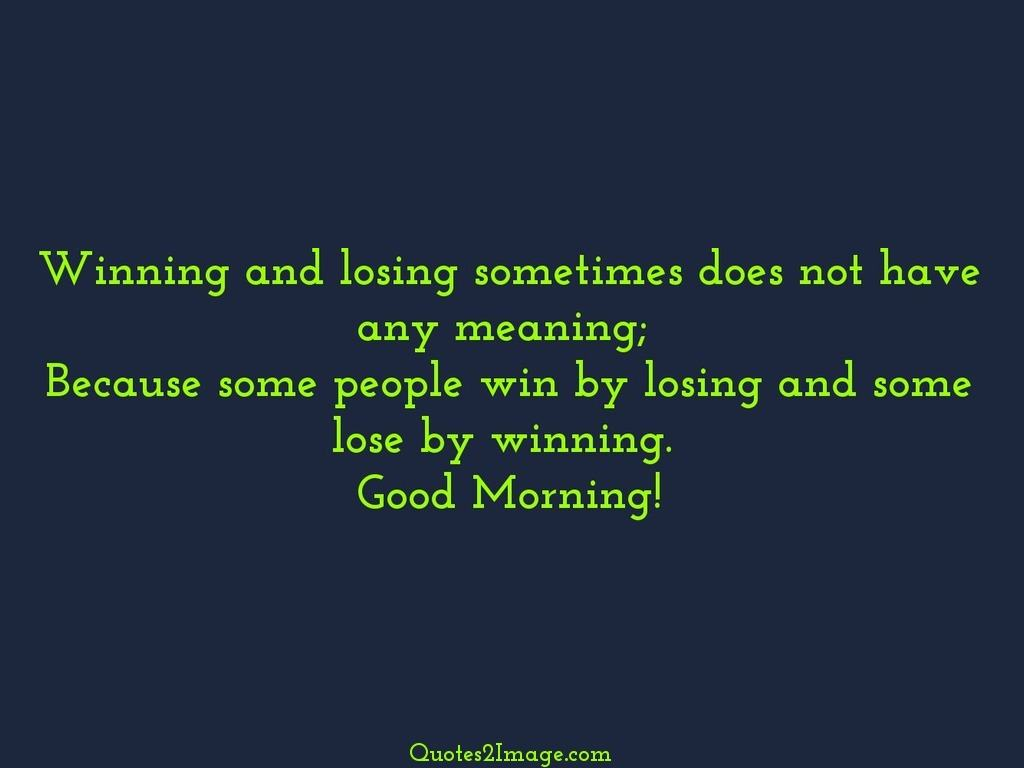 Win Or Lose Quotes Winning And Losing Sometimes  Good Night  Quotes 2 Image